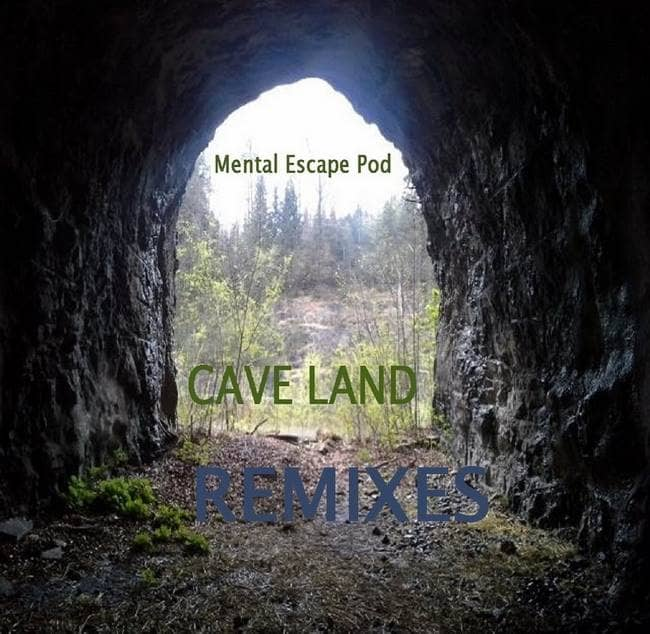 menatal escape pod mep cave land remixes